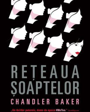 """Rețeaua șoaptelor"", de Chandler Baker – un thriller #MeToo în Armada"