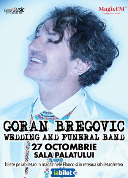 concert Goran Bregovic la Sala Palatului, 27 octombrie