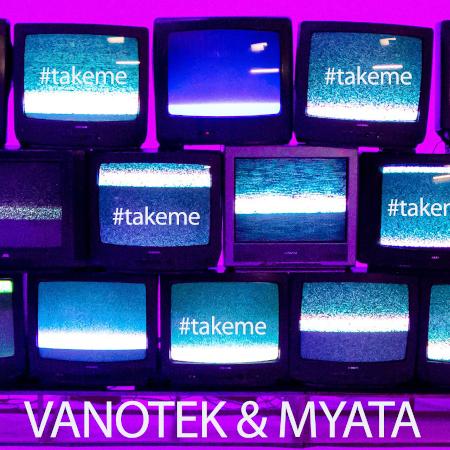 Vanotek feat. Myata - Take Me
