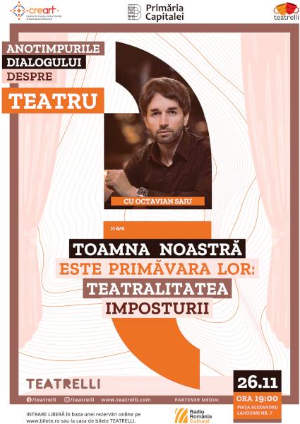 Anotimpurile dialogului despre teatru cu Octavian Saiu, 26 nov, vizual