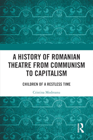 C. Modreanu, A History of Romanian Theatre from Comunism to Capitalism