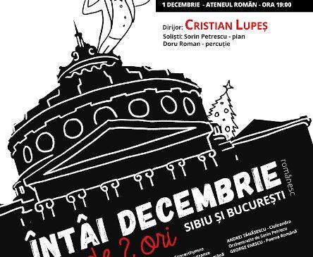De Întâi Decembrie Sibiul vine la București. La Ateneu