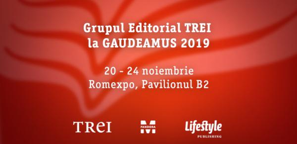 Noutatile Grupului Editorial Trei la Gaudeamus 2019