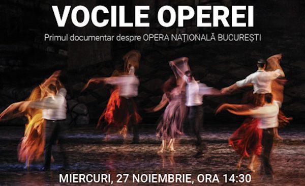 """""""Vocile Operei"""", primul documentar despre Opera Națională București, proiecție în avanpremieră"""