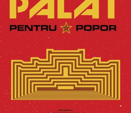 Filmul documentar PALAT PENTRU POPOR coprodus și distribuit de ICON production vine în cinematografe din 15 noiembrie