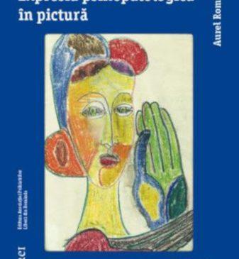 """Lansare la Gaudeamus: """"Expresia psihopatologică în pictură"""" de Aurel Romila"""