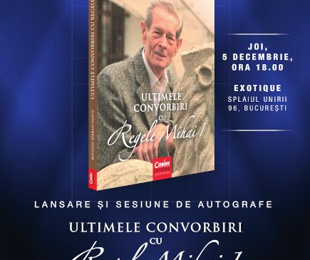 """Lansare """"Ultimele convorbiri cu Regele Mihai I"""" de Bogdan Șerban-Iancu"""