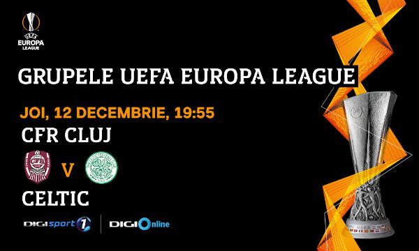 Meci decisiv: CFR Cluj – Celtic Glasgow, în direct, la Digi Sport 1