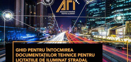 Asociația Română pentru Iluminat (A.R.I.) a lansat primul ghid pentru întocmirea documentațiilor tehnice pentru licitațiile de iluminat stradal