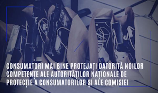 Consumatori mai bine protejați datorită noilor competențe ale autorităților naționale de protecție a consumatorilor și ale Comisiei
