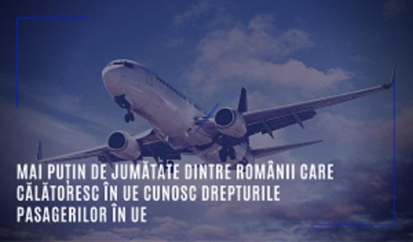 Mai puțin de jumătate dintre românii care călătoresc în UE cunosc drepturile pasagerilor în UE