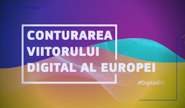 Conturarea viitorului digital al Europei