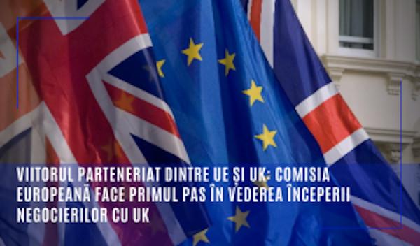 Viitorul parteneriat dintre UE și Regatul Unit: Comisia Europeană face primul pas în vederea începerii negocierilor cu Regatul Unit