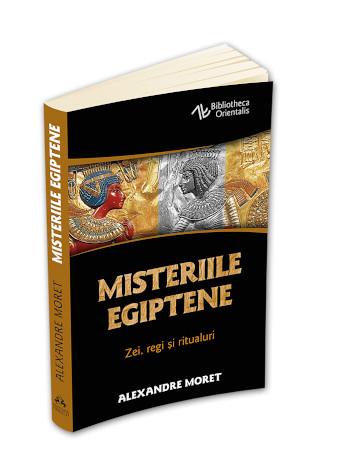 Misteriile egiptene - Zei, regi, simboluri si ritualuri
