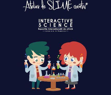Ateliere creative în fiecare duminică din luna martie, la Expoziția Internațională de știință Interactive Science