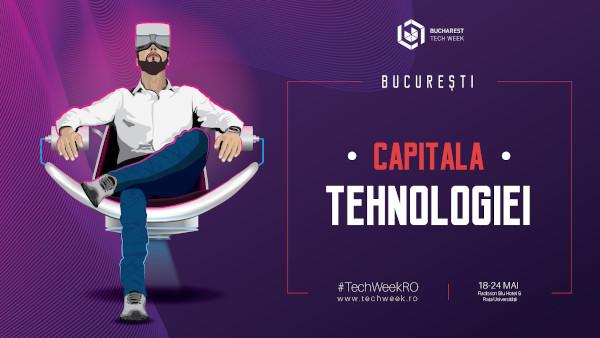Bucharest Tech Week - Capitala tehnologiei