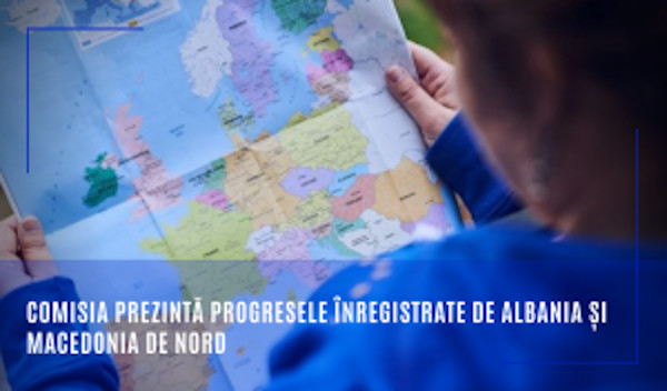 Comisia prezinta progresele inregistrate de Albania si Macedonia de Nord