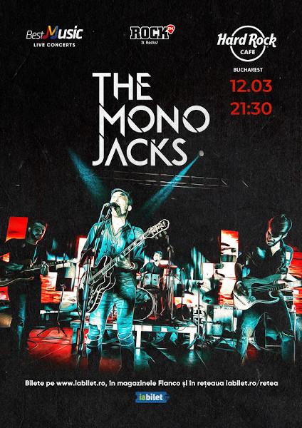 Concert The Mono Jacks la Hard Rock Cafe pe 12 Martie