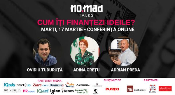 Despre posibilitățile de finanțare ale proiectelor, la ediția exclusiv online a NO.MAD Talks de pe 17 martie