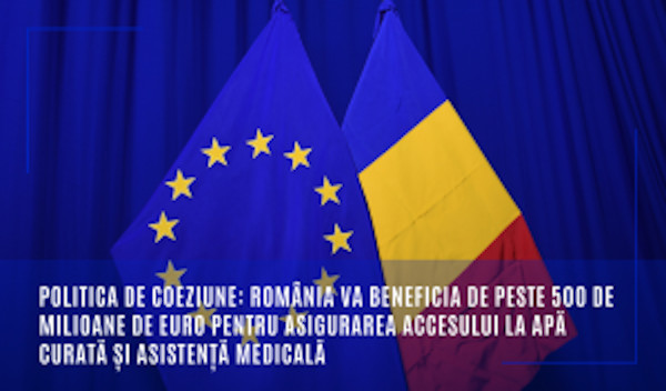 Politica de coeziune: România va beneficia de peste 500 de milioane de euro pentru asigurarea accesului la apă curată și asistență medicală