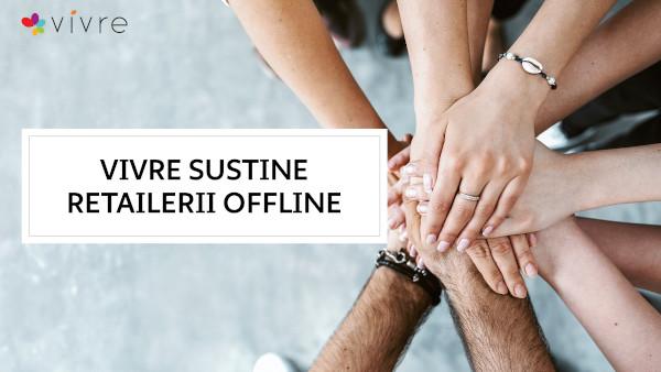 Vivre.ro sprijină retailul offline