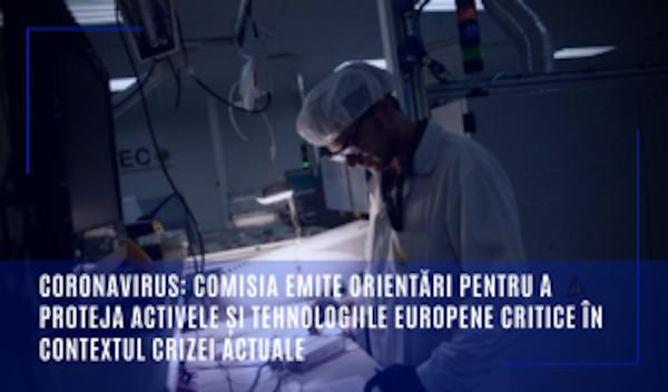 Coronavirus: Comisia emite orientări pentru a proteja activele și tehnologiile europene critice în contextul crizei actuale