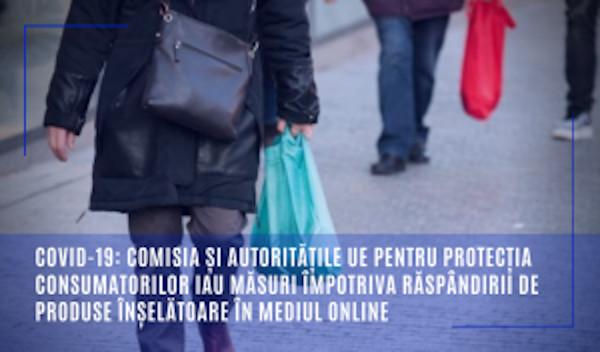 COVID-19: Comisia și autoritățile UE pentru protecția consumatorilor iau măsuri împotriva răspândirii de produse înșelătoare în mediul online