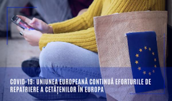 COVID-19: Uniunea Europeană continuă eforturile de repatriere a cetățenilor în Europa