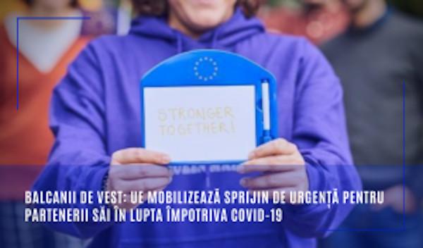 Balcanii de Vest: UE mobilizează sprijin de urgență pentru partenerii săi în lupta împotriva COVID-19