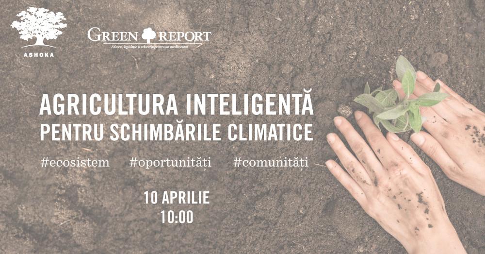 Agricultura inteligenta pentru schimbarile climatice