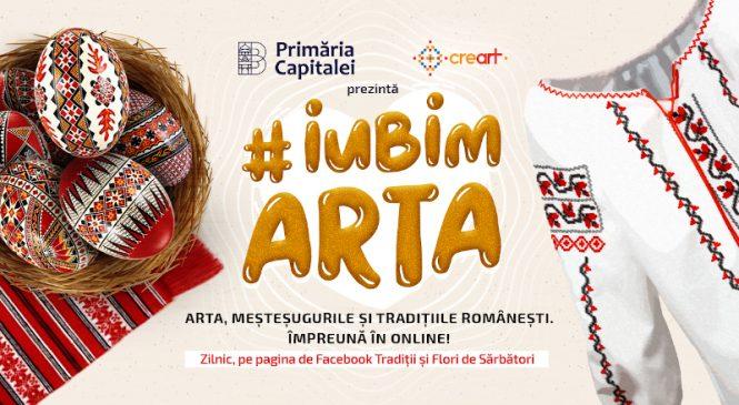 Arta, meșteșugurile și tradițiile românești. Împreună în online!