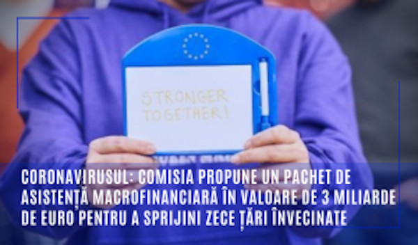 Coronavirusul: Comisia propune un pachet de asistență macrofinanciară în valoare de 3 miliarde de euro pentru a sprijini zece țări învecinate