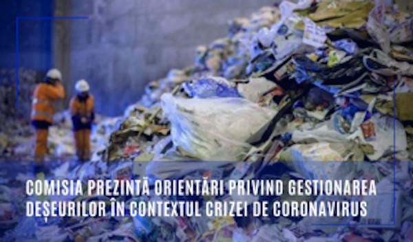 Comisia prezintă orientări privind gestionarea deșeurilor în contextul crizei de coronavirus