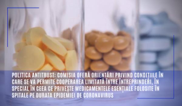 Politica antitrust: Comisia oferă orientări privind condițiile în care se va permite cooperarea limitată între întreprinderi, în special în ceea ce privește medicamentele esențiale folosite în spitale pe durata epidemiei de coronavirus