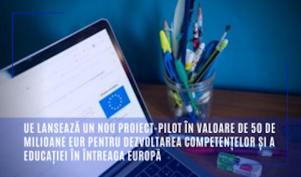 UE lansează un nou proiect-pilot în valoare de 50 de milioane EUR pentru dezvoltarea competențelor și a educației în întreaga Europă