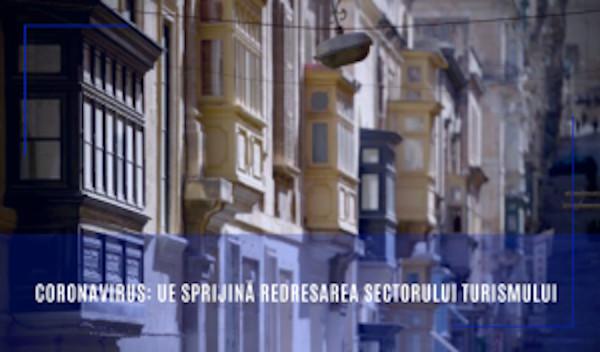 Coronavirus: UE sprijină redresarea sectorului turismului