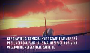 Coronavirus: Comisia invită statele membre să prelungească până la 15 mai restricția privind călătoriile neesențiale către UE