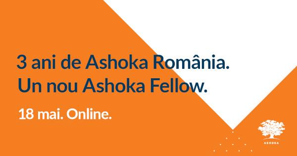 Pe 18 mai Ashoka România împlinește trei ani de activitate și selectează încă un român să facă parte din cea mai mare rețea de inovatori sociali din lume