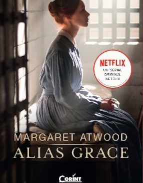 ALIAS GRACE de Margaret Atwood o nouă ediție, în colecția Corint Fiction