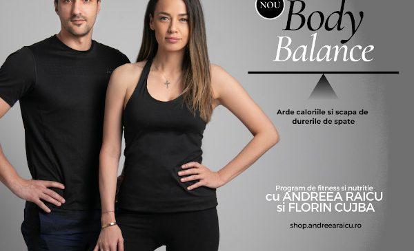 Andreea Raicu și Florin Cujbă lansează Body Balance, un program de fitness și nutriție care te ajută să arzi calorii și să scapi de durerile de spate