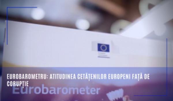 Eurobarometru: atitudinea cetățenilor europeni față de corupție