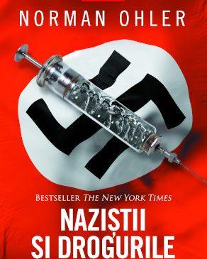 """""""Naziștii și drogurile. Senzații tari în al Treilea Reich"""" de Norman Ohler, colecția Corint Istorie"""