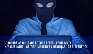 UE acordă 38 milioane de euro pentru protejarea infrastructurii critice împotriva amenințărilor cibernetice