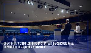 Comisia Europeană prima strategie privind drepturile victimelor