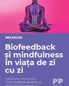 """""""Biofeedback și mindfulness în viața de zi cu zi"""" de Inna Khazan"""