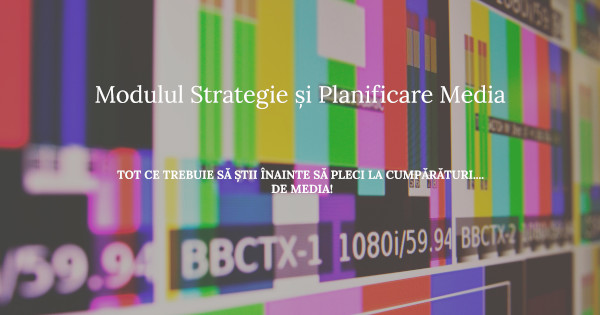 Scoala IAA Modulul Strategie și Planificare Media