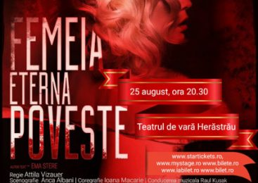 """""""Femeia, eterna poveste"""" vă aşteaptă pe 25 august, în aer liber, la Teatrul de vară Herăstrău"""