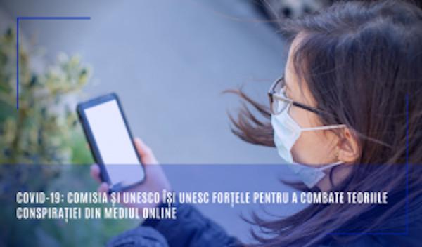 COVID-19: Comisia și UNESCO își unesc forțele pentru a combate teoriile conspirației din mediul online
