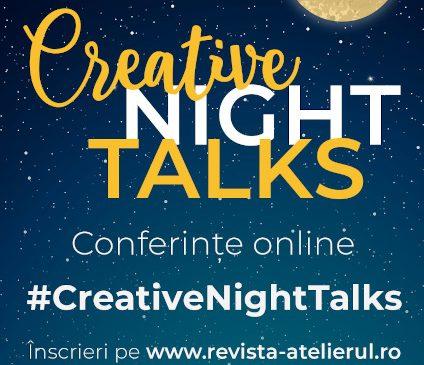 Conferinţele Creative Night Talk continuă în luna septembrie