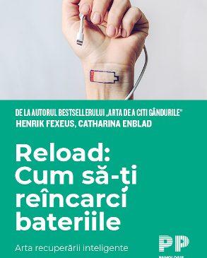 """""""Reload: Cum să-ți reîncarci bateriile"""" de Henrik Fexeus, Catharina Enblad"""